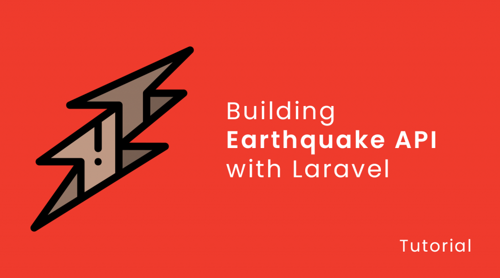 Building Earthquake API with Laravel